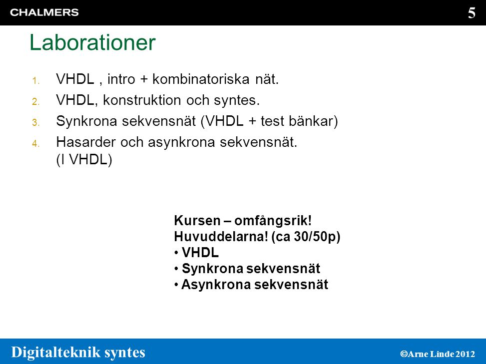Laborationer VHDL , intro + kombinatoriska nät.
