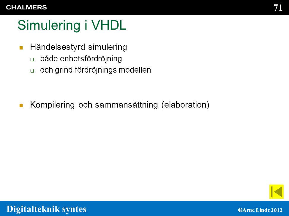 Simulering i VHDL Händelsestyrd simulering