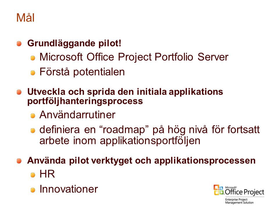Mål Microsoft Office Project Portfolio Server Förstå potentialen