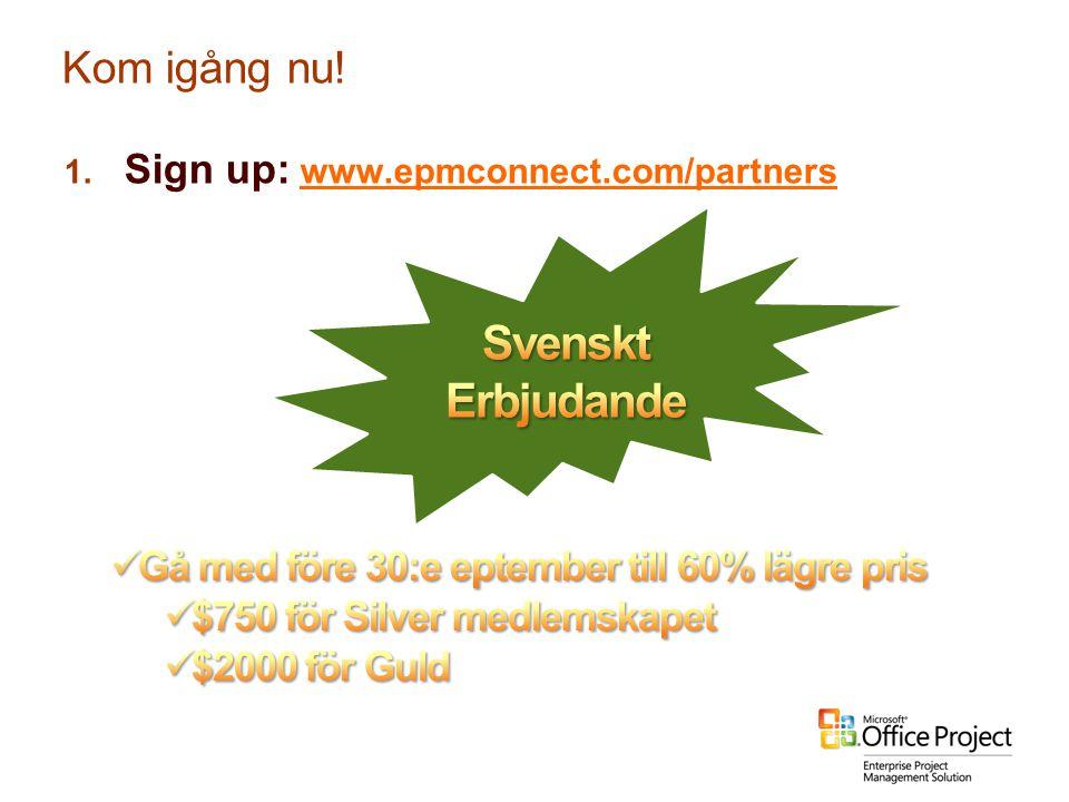 Svenskt Erbjudande Kom igång nu! Sign up: www.epmconnect.com/partners