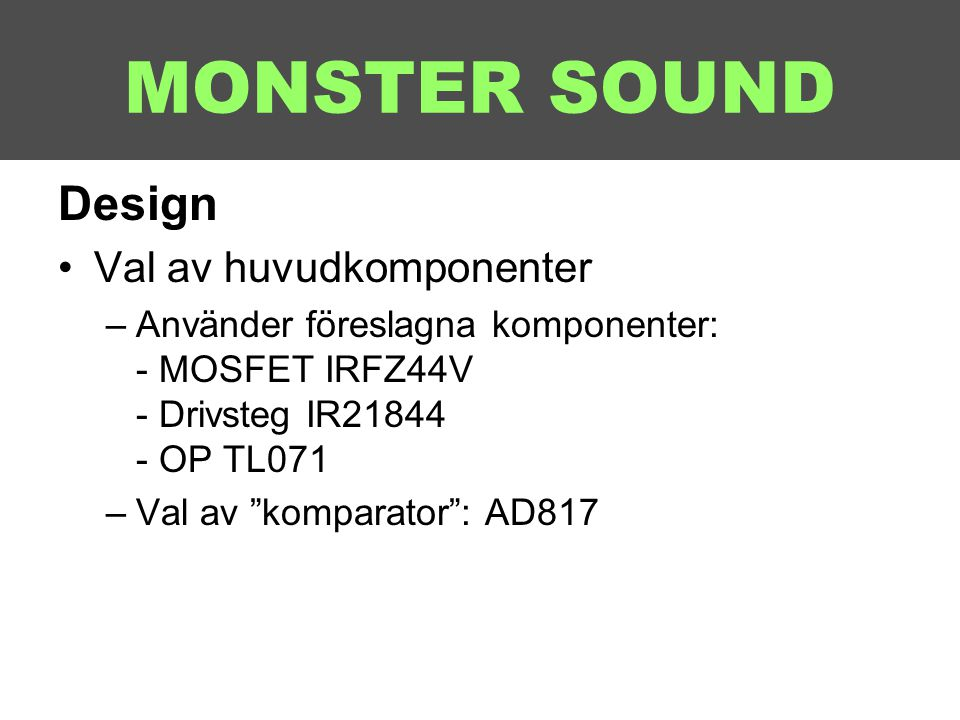 MONSTER SOUND Design Val av huvudkomponenter