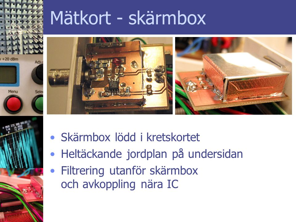 Mätkort - skärmbox Skärmbox lödd i kretskortet
