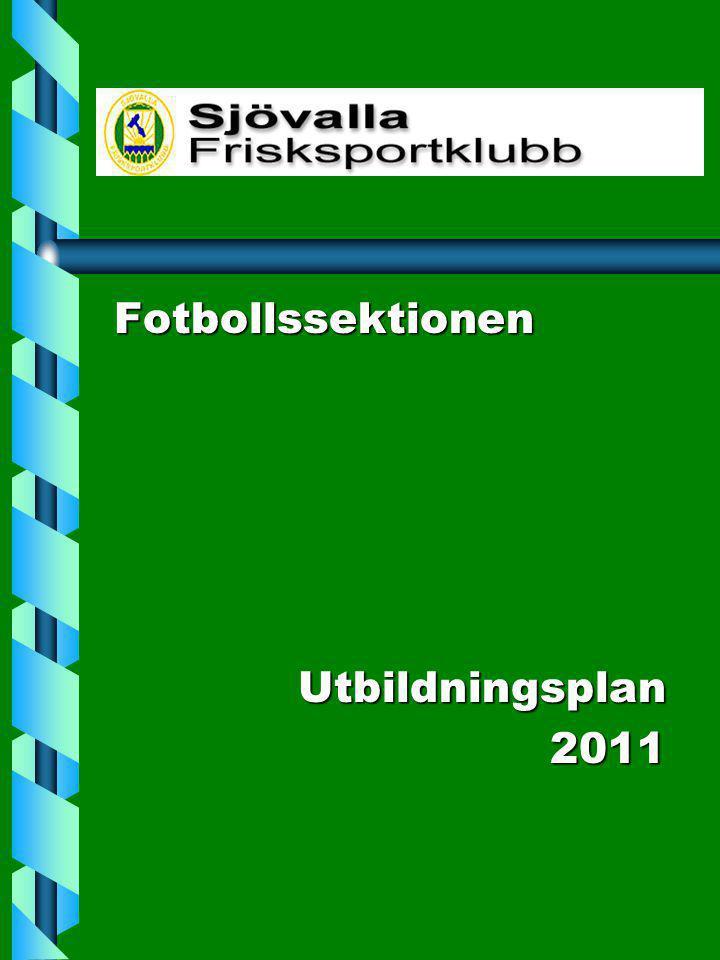 Fotbollssektionen Utbildningsplan 2011
