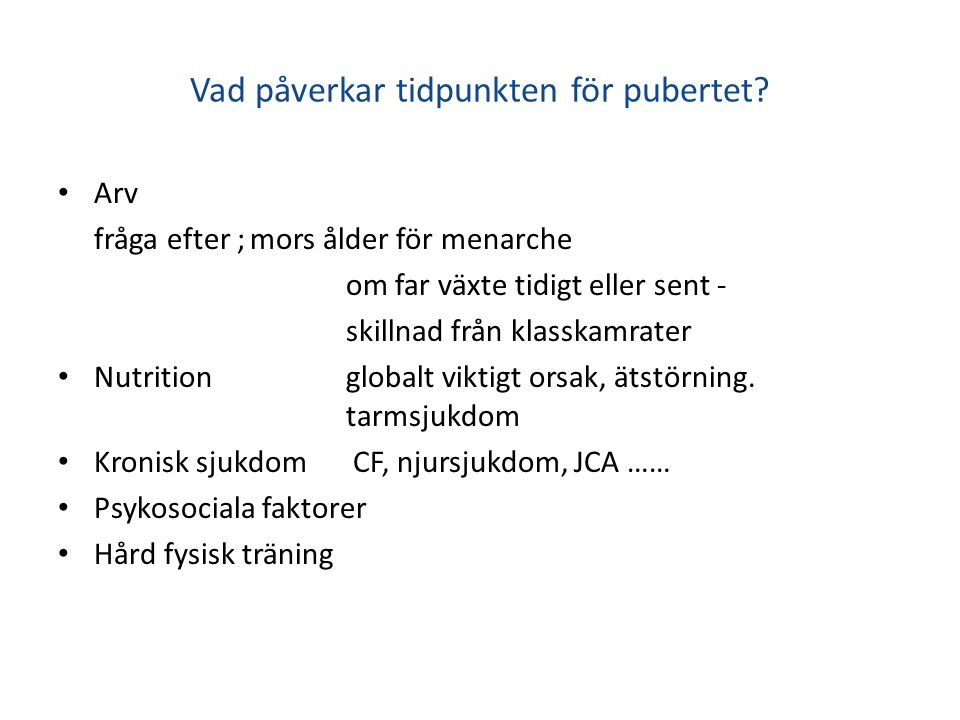 Vad påverkar tidpunkten för pubertet