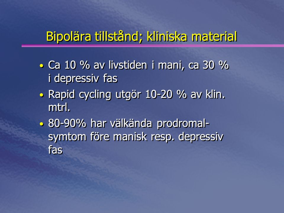 Bipolära tillstånd; kliniska material