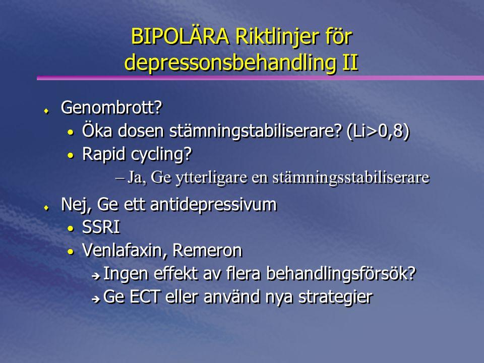 BIPOLÄRA Riktlinjer för depressonsbehandling II