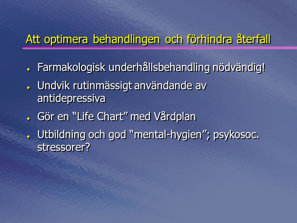 Att optimera behandlingen och förhindra återfall