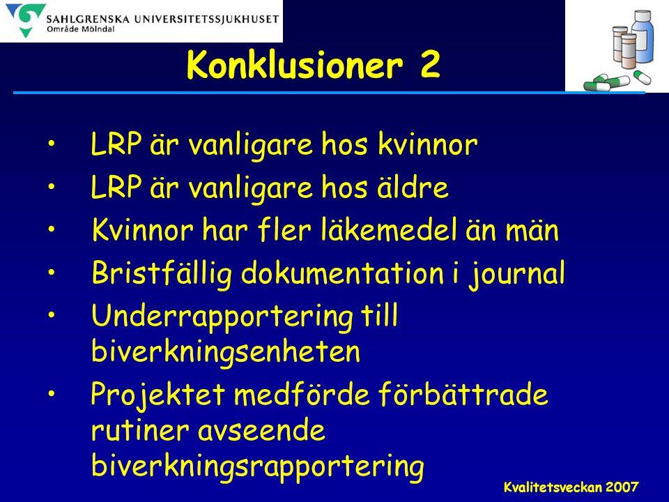 Konklusioner 2 LRP är vanligare hos kvinnor LRP är vanligare hos äldre