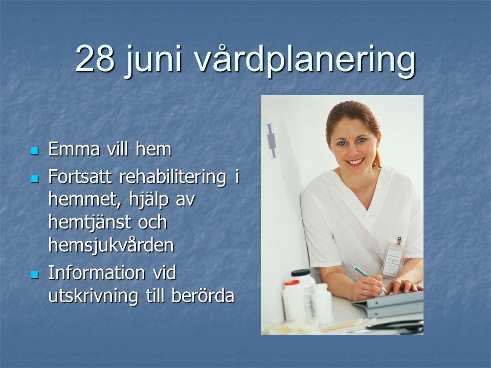 28 juni vårdplanering Emma vill hem