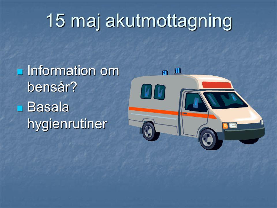15 maj akutmottagning Information om bensår Basala hygienrutiner