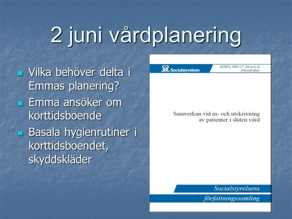 2 juni vårdplanering Vilka behöver delta i Emmas planering