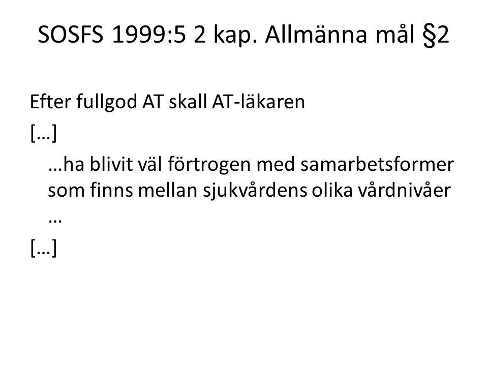 SOSFS 1999:5 2 kap. Allmänna mål §2