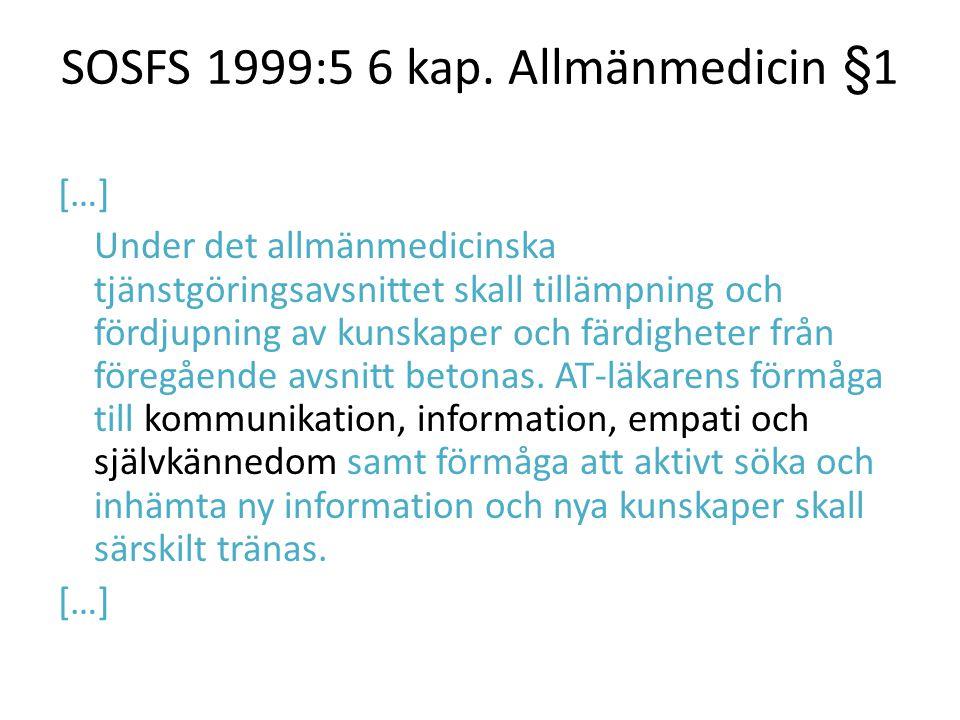 SOSFS 1999:5 6 kap. Allmänmedicin §1