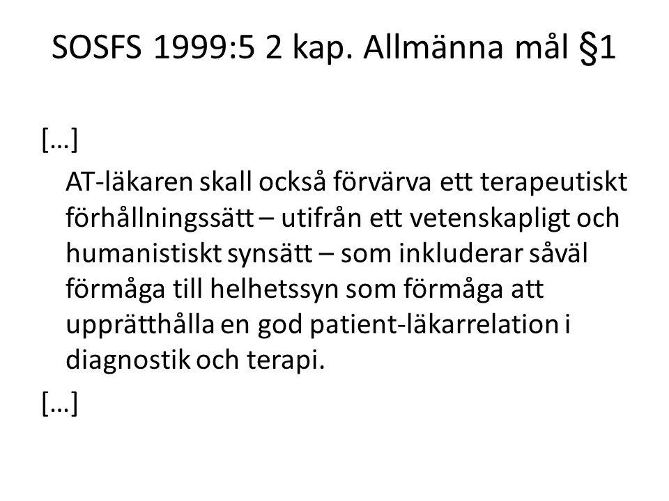 SOSFS 1999:5 2 kap. Allmänna mål §1