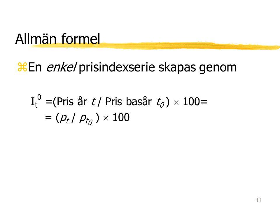 Allmän formel En enkel prisindexserie skapas genom