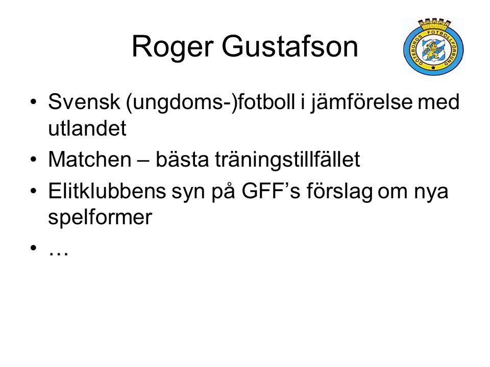 Roger Gustafson Svensk (ungdoms-)fotboll i jämförelse med utlandet