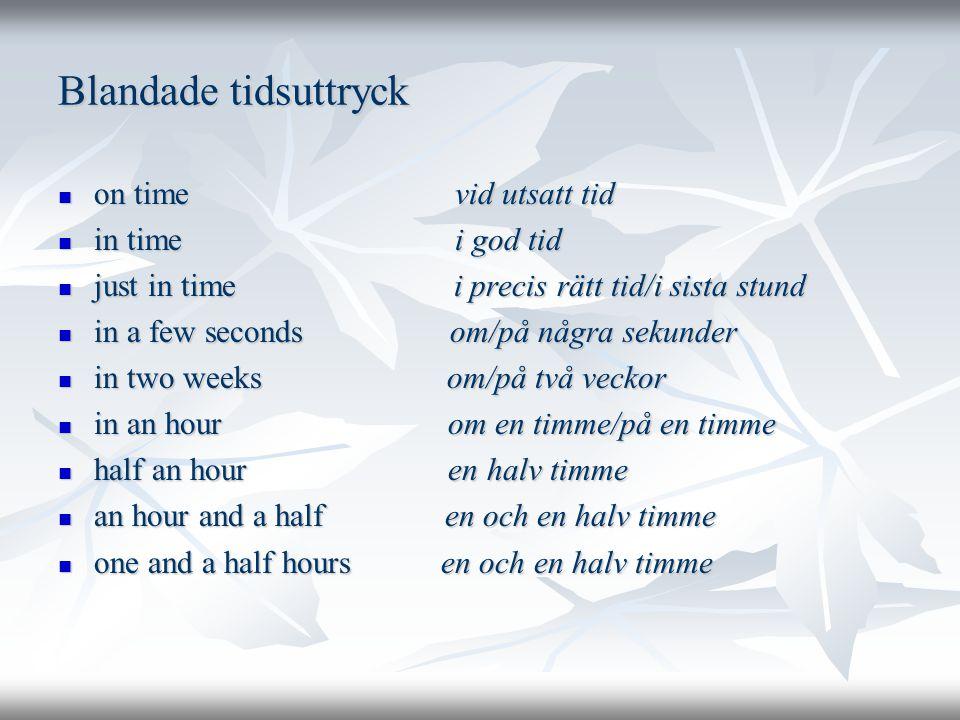 Blandade tidsuttryck on time vid utsatt tid in time i god tid