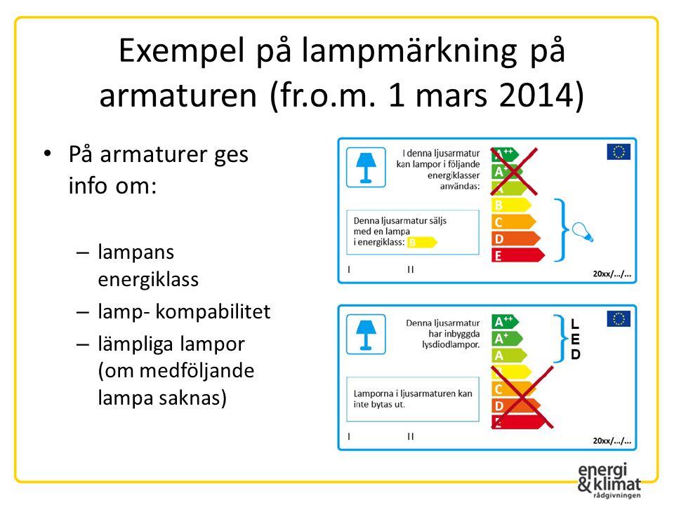 Exempel på lampmärkning på armaturen (fr.o.m. 1 mars 2014)