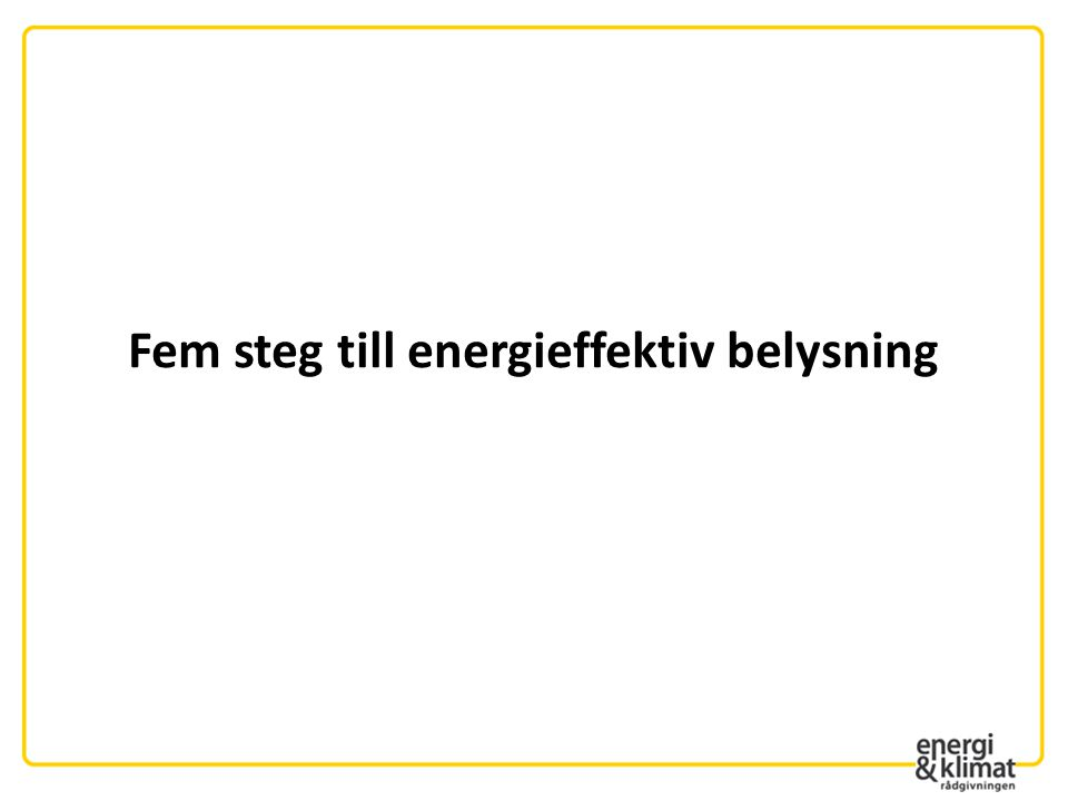 Fem steg till energieffektiv belysning