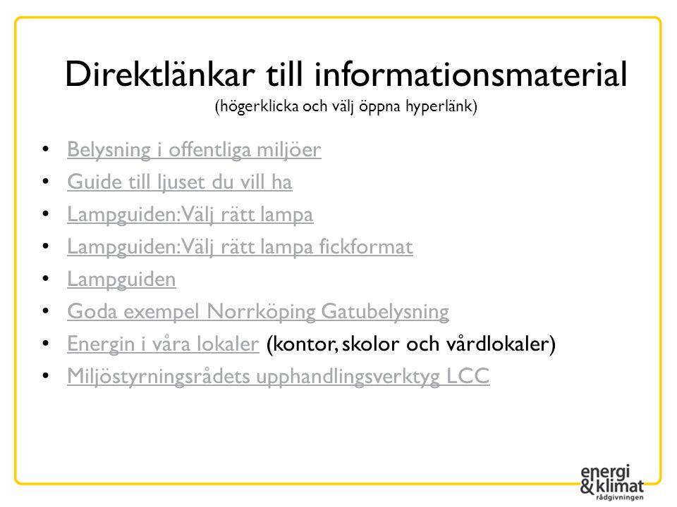 Direktlänkar till informationsmaterial (högerklicka och välj öppna hyperlänk)