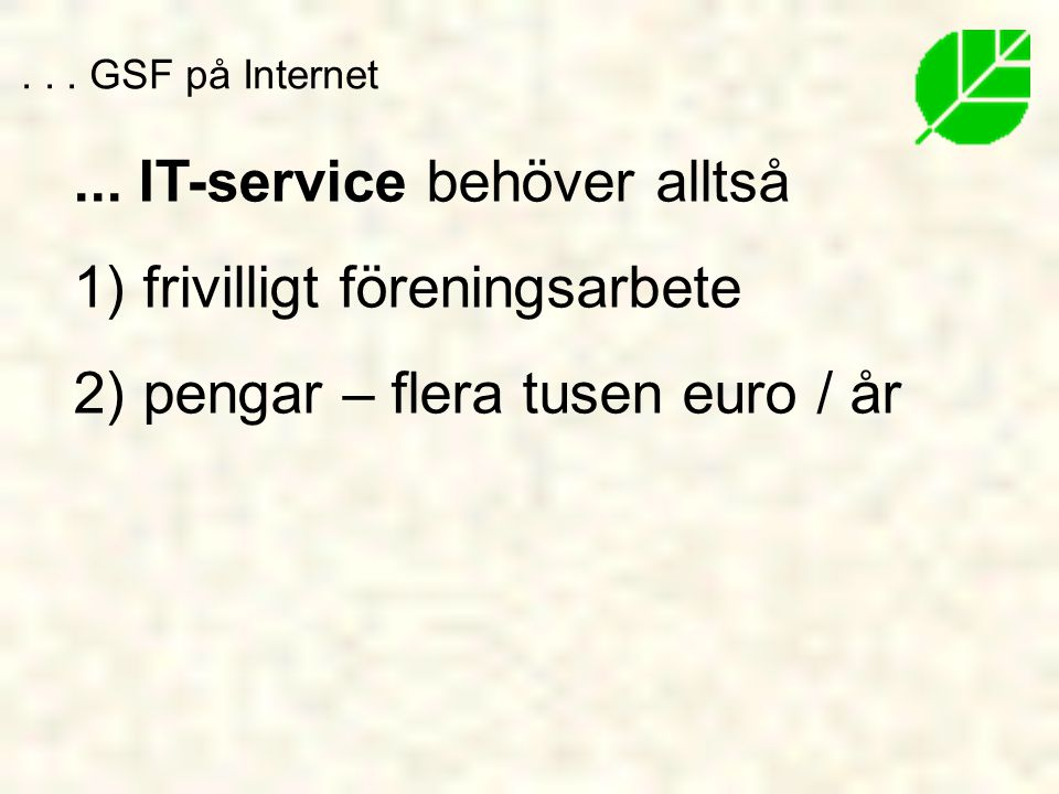 ... IT-service behöver alltså frivilligt föreningsarbete