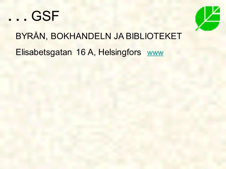 . . . GSF BYRÅN, BOKHANDELN JA BIBLIOTEKET