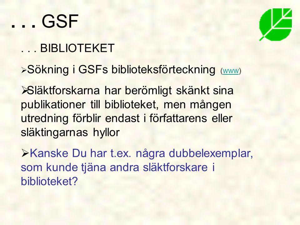 . . . GSF . . . BIBLIOTEKET. Sökning i GSFs biblioteksförteckning (www)