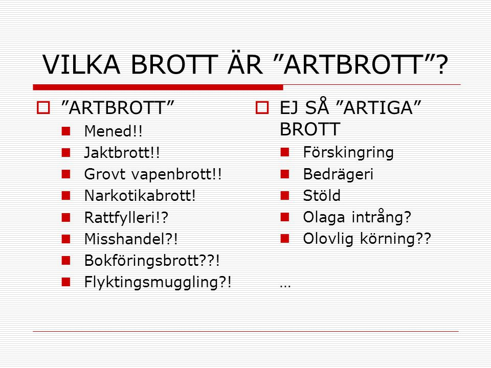 VILKA BROTT ÄR ARTBROTT