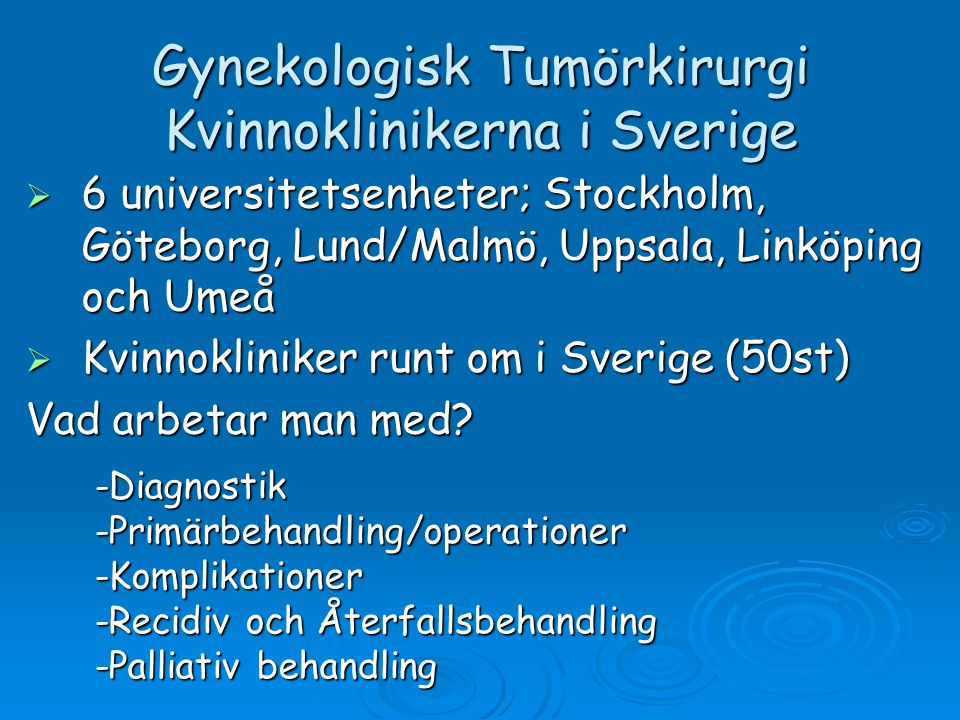 Gynekologisk Tumörkirurgi Kvinnoklinikerna i Sverige