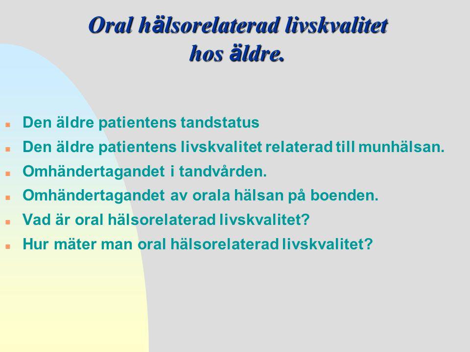 Oral hälsorelaterad livskvalitet hos äldre.
