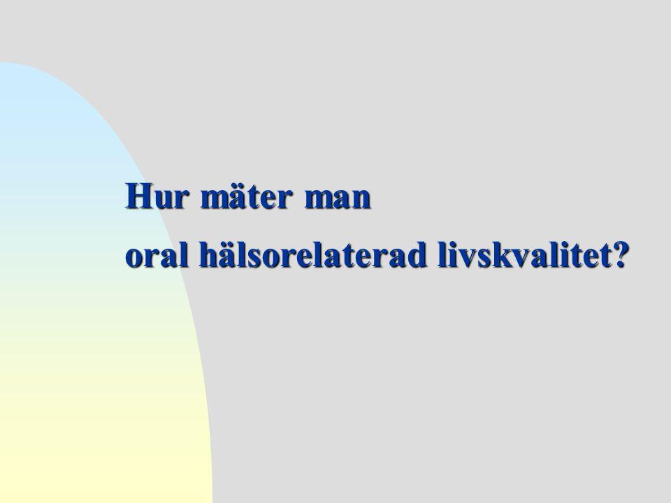 oral hälsorelaterad livskvalitet