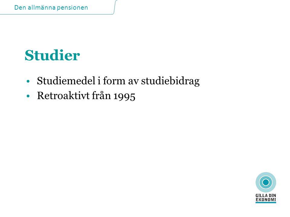 Studier Studiemedel i form av studiebidrag Retroaktivt från 1995 13