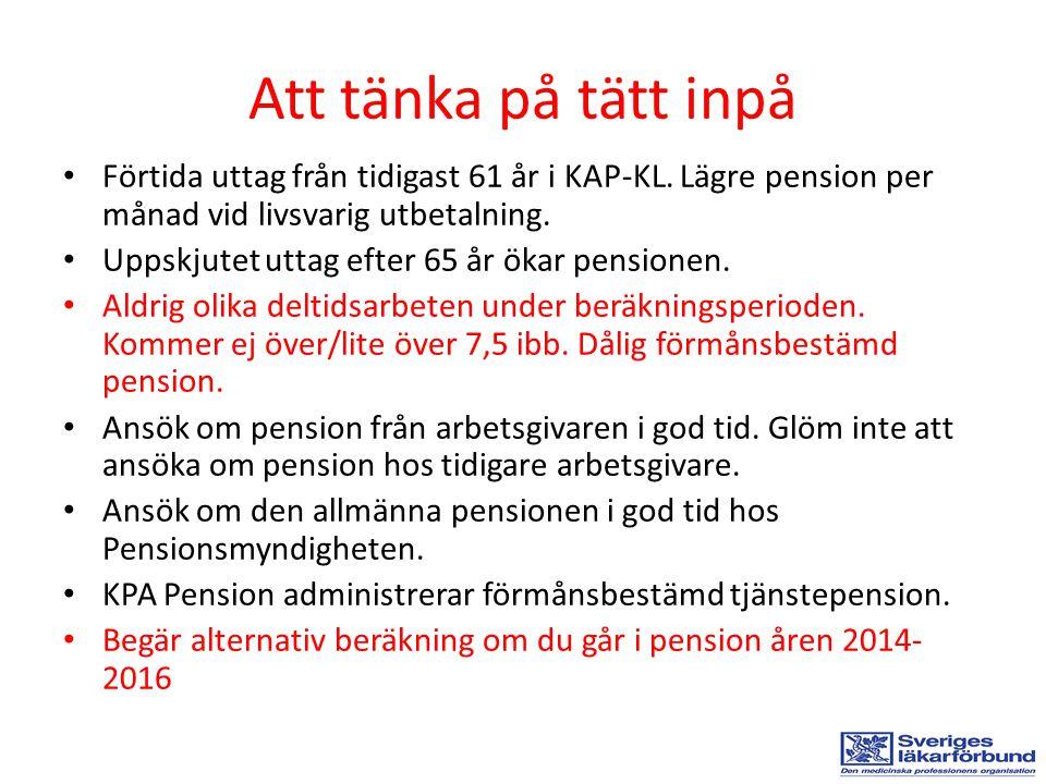 Att tänka på tätt inpå Förtida uttag från tidigast 61 år i KAP-KL. Lägre pension per månad vid livsvarig utbetalning.
