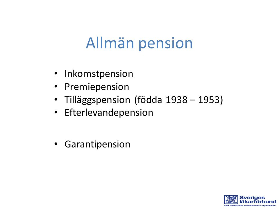 Allmän pension Inkomstpension Premiepension