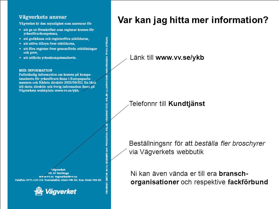 Frågor Var kan jag hitta mer information xx Länk till www.vv.se/ykb