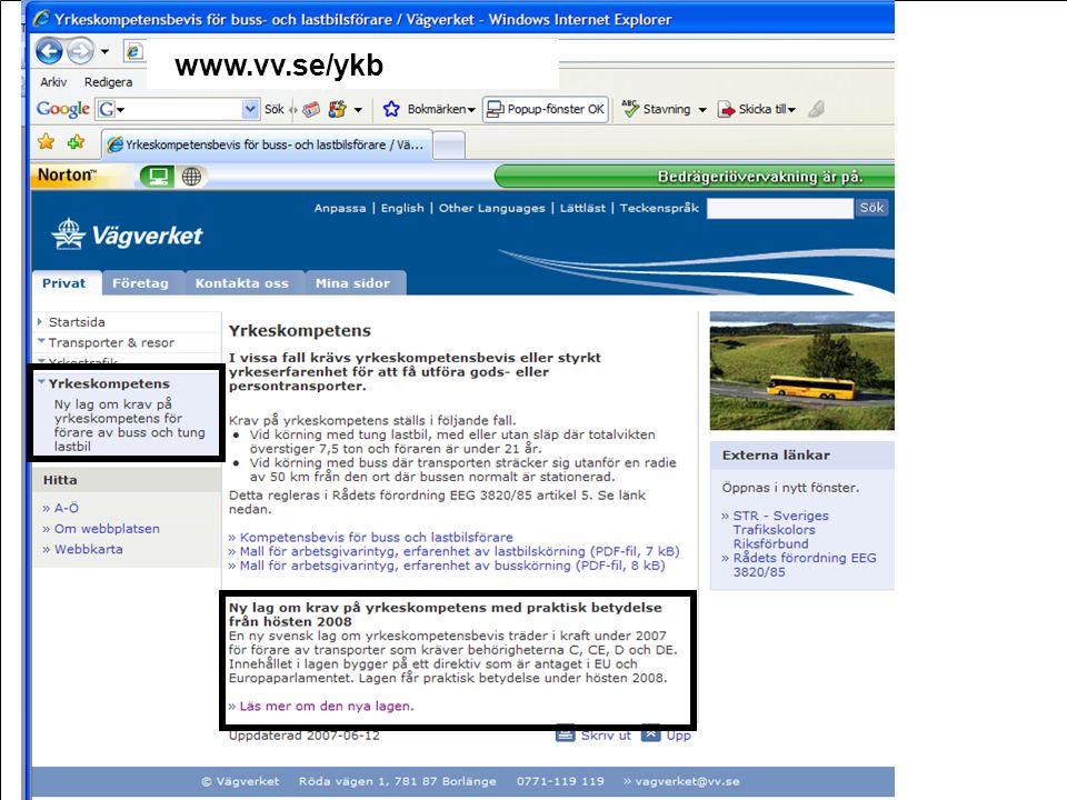 www.vv.se/ykb Frågor. xx. Information om det befintliga kraven på yrkeskompetens.