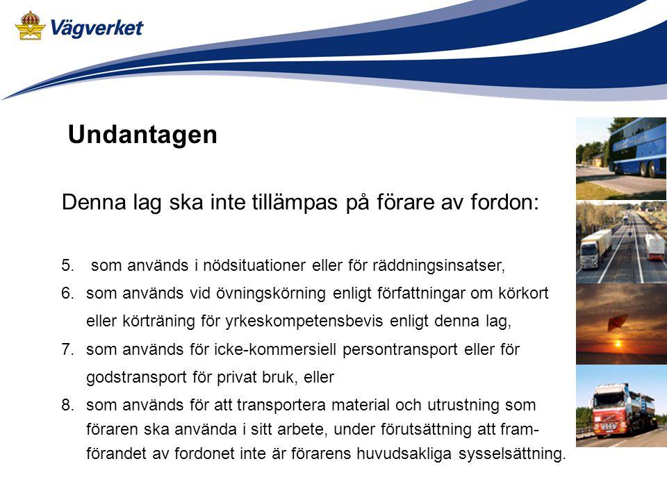 Undantagen Denna lag ska inte tillämpas på förare av fordon: