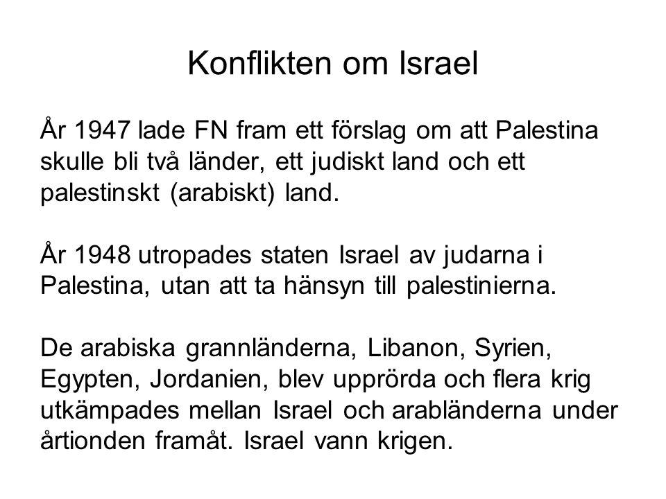 Konflikten om Israel År 1947 lade FN fram ett förslag om att Palestina