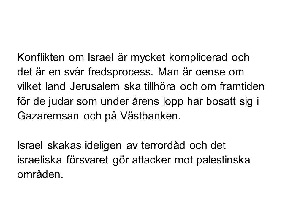 Konflikten om Israel är mycket komplicerad och