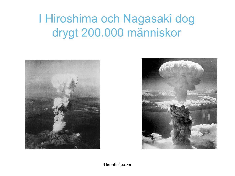 I Hiroshima och Nagasaki dog drygt 200.000 människor