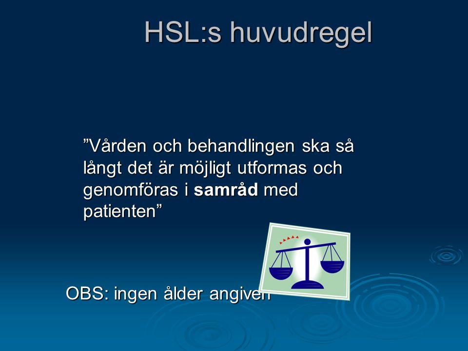 HSL:s huvudregel Vården och behandlingen ska så långt det är möjligt utformas och genomföras i samråd med patienten