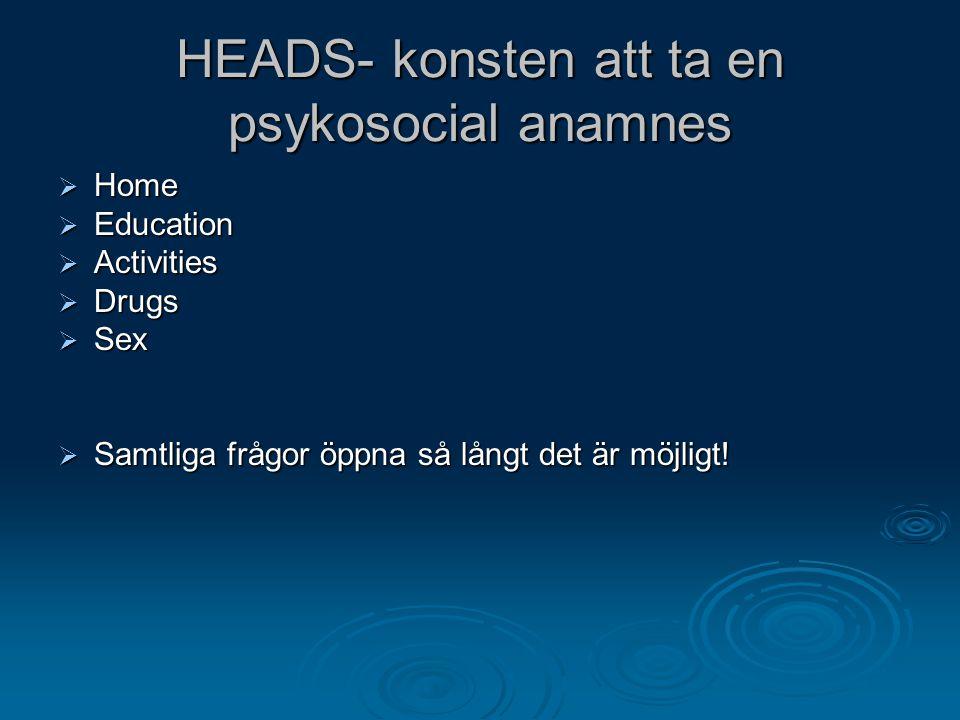 HEADS- konsten att ta en psykosocial anamnes