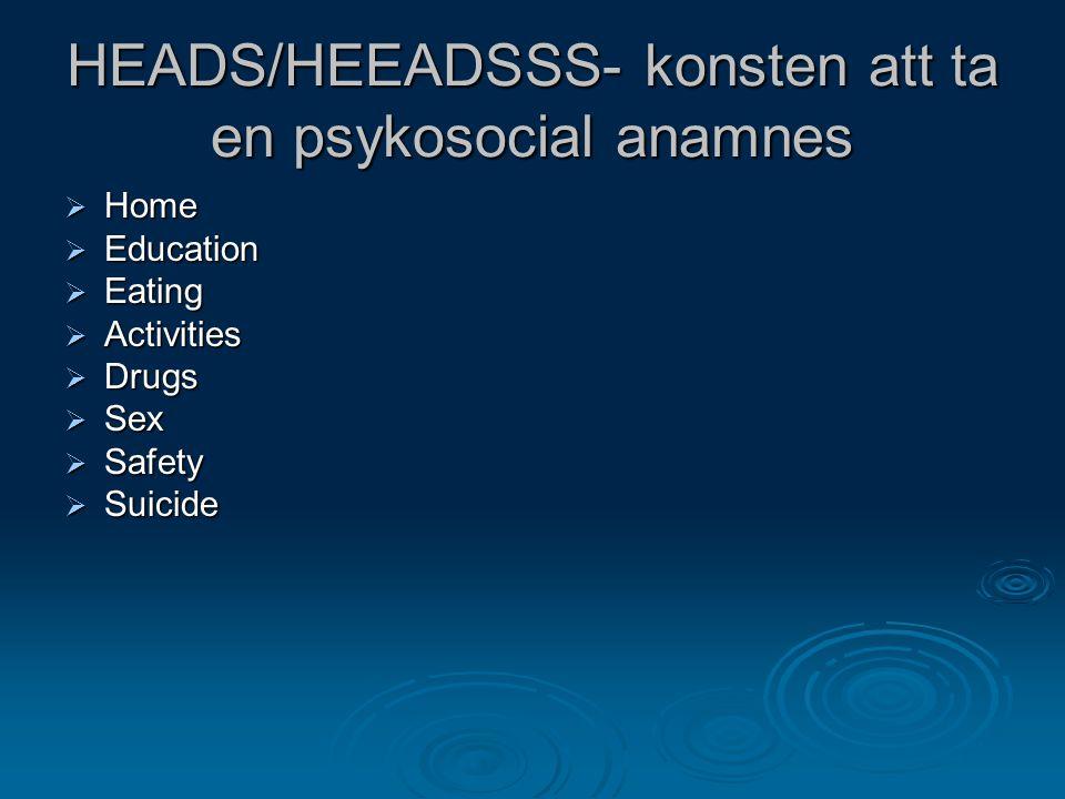 HEADS/HEEADSSS- konsten att ta en psykosocial anamnes