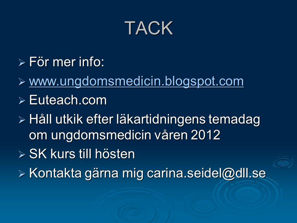 TACK För mer info: www.ungdomsmedicin.blogspot.com Euteach.com
