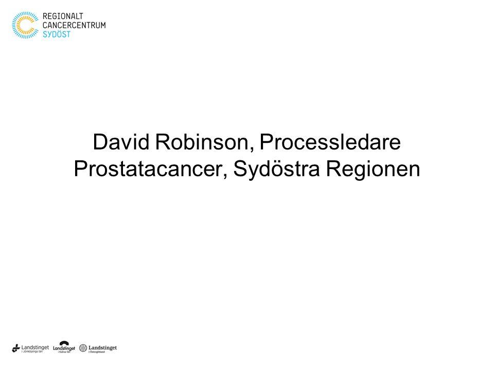David Robinson, Processledare Prostatacancer, Sydöstra Regionen