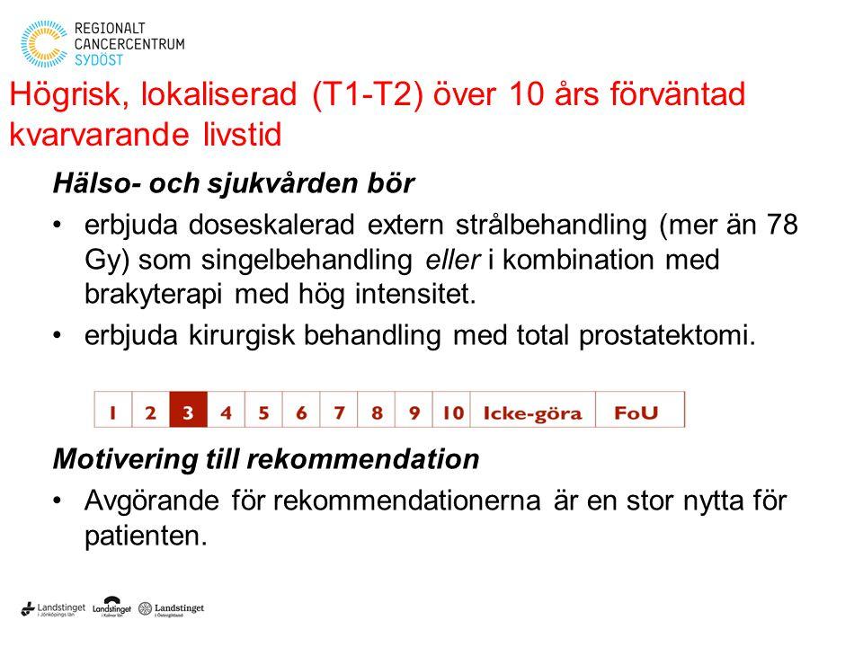 Högrisk, lokaliserad (T1-T2) över 10 års förväntad kvarvarande livstid