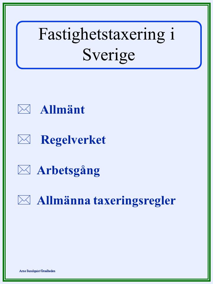 Fastighetstaxering i Sverige Allmänt Regelverket Arbetsgång