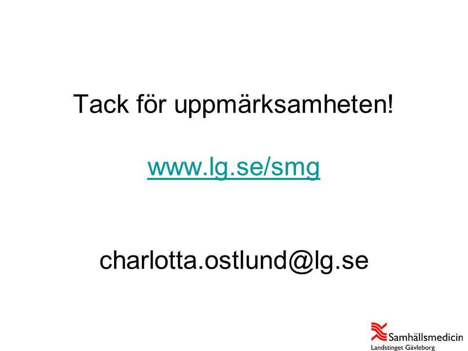 Tack för uppmärksamheten! www.lg.se/smg charlotta.ostlund@lg.se