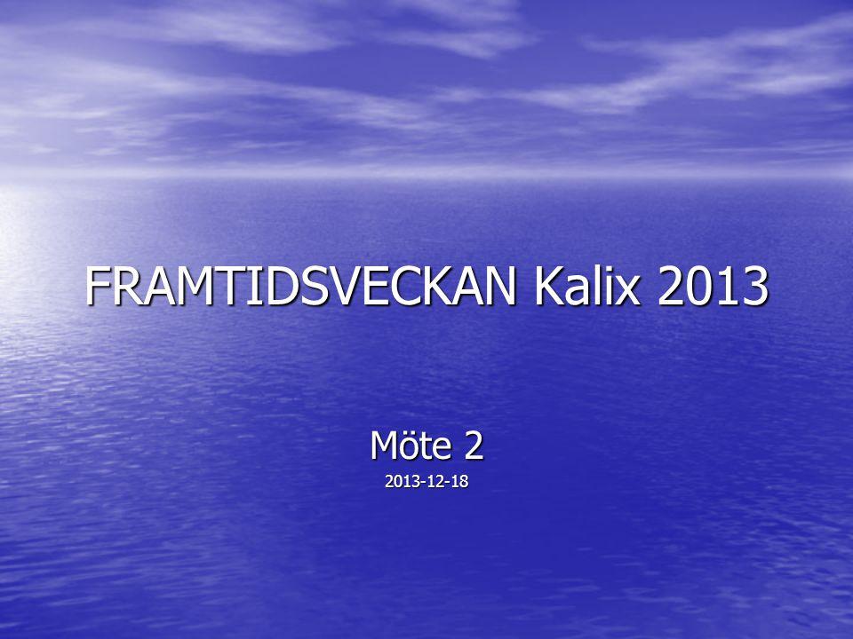 FRAMTIDSVECKAN Kalix 2013 Möte 2 2013-12-18