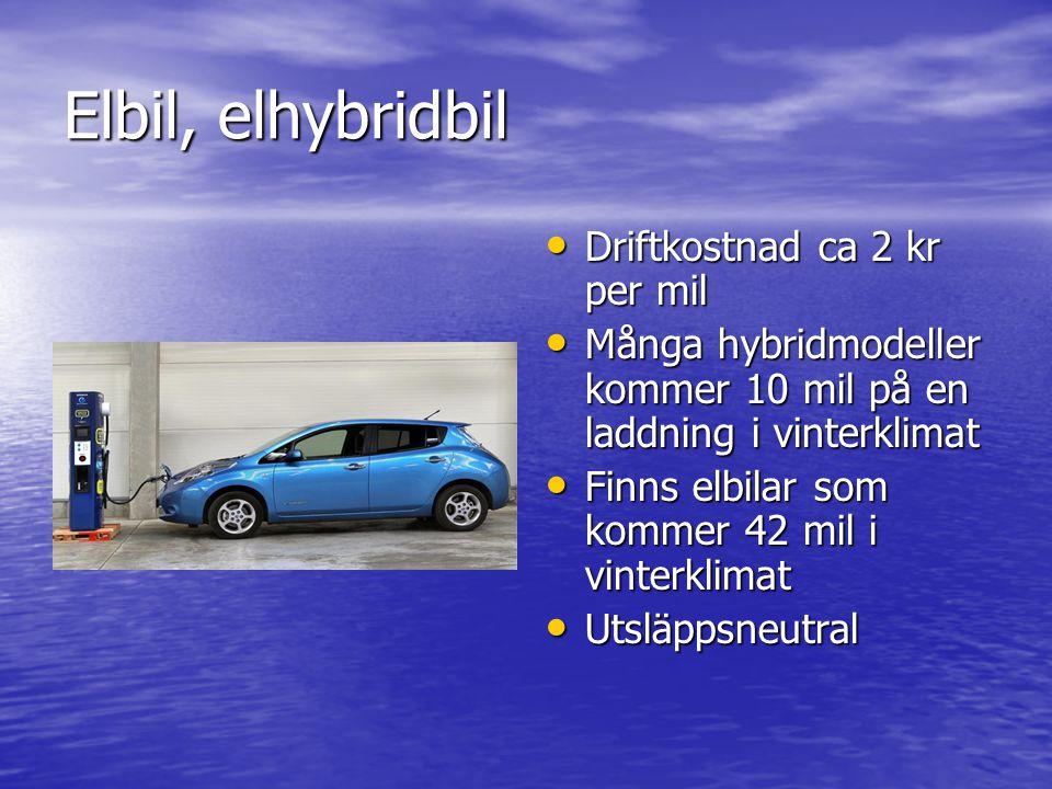 Elbil, elhybridbil Driftkostnad ca 2 kr per mil